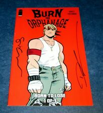 signed BURN THE ORPHANAGE born to lose #1 1st print SINA GRACE DANIEL FREEDMAN