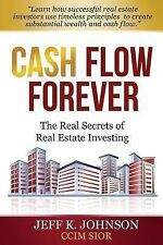 Cash Flow Forever! : The Real Secrets of Real Estate Investing by Jeff...