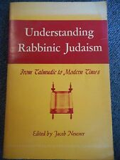 Understanding Rabbinic Judaism from Talmudic to Modern Times. Edited by Jacob...