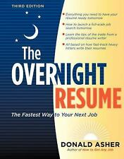 The Overnight Résumé : The Fastest Way to Your Next Job by Donald Asher