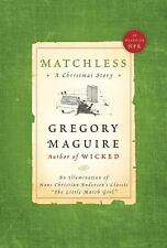 Matchless: A Christmas Story, Maguire, Gregory, Good Book