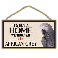 Wooden Decorative Bird Sign - Not Home Without An African Grey Parrot