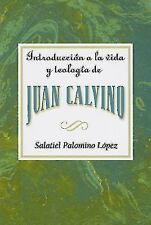 Introducción a la Vida y Teologia de Juan Calvino by Assoc for Hispanic...