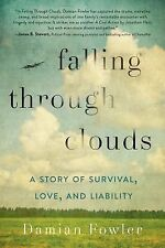 Falling Through Clouds : A Story of Survival, Love, and Liability by Damian...