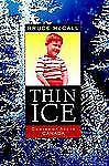 Thin Ice: Coming of Age in Canada McCall, Bruce Hardcover