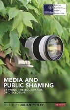 Media and Public Shaming: Drawing the Boundaries of Disclosure (Reuters Institut