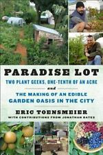 Paradise Lot: Two Plant Geeks, One-Tenth of an Acre, and the Making of-ExLibrary