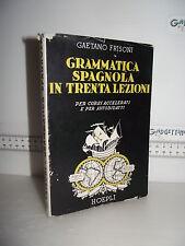 LIBRO Gaetano Frisoni GRAMMATICA SPAGNOLA IN TRENTA LEZIONI 4^ed.1947 Hoepli