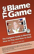 The Blame Game: The Complete Guide to Blaming: How to Play and How to Quit, Neil