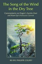 The Song of the Wind in the Dry Tree : Commentaries on Dogen's Sansho Doei...