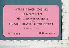 8256 Dr Provencher The Heart Beats Orchestra c 1965 ticket Wells Beach Casino ME
