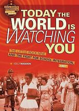 Today the World Is Watching You: The Little Rock Nine and the Fight for School I