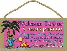 """Welcome to Campsite Where Fire's Always Hot & Beer's Always Cold Tropical 5""""X10"""""""