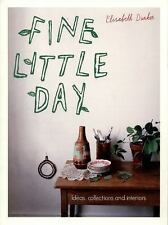 Fine Little Day : Ideas, Collections and Interiors by Elisabeth Dunker (2016,...