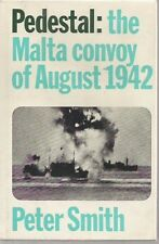 Pedestal: The Malta Convoy of August 1942 Peter Smith
