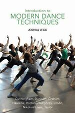 Introduction to Modern Dance Techniques by Joshua Legg (2011, Paperback)