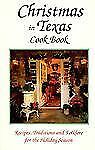 Christmas in Texas Cookbook: Recipes, Traditions and Folklore for the -ExLibrary
