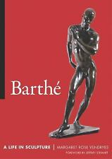 Barthe: A Life in Sculpture-ExLibrary
