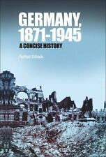 Germany, 1871-1945 : A Concise History by Raffael Scheck (2008, Paperback)