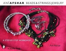 Beads and Strings Jewelry : A Step-by-Step Workshop Ani Afshar How To Make Book