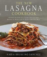 The New Lasagna Cookbook: A Crowd-Pleasing Collection of Recipes from Around the