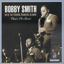 BOBBY SMITH & THE ERSKINE HAWKINS ALUMNI - THAT'S FOR SURE (1996 JAZZ CD)