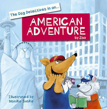 The Dog Dectectives in an American Adventure: 4, New, Zoa Gypsy Book