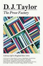 The Prose Factory: Literary Life in Britain Since 1918, Taylor, D J, Good, Hardc