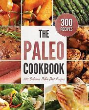 The Paleo Cookbook : 300 Delicious Paleo Diet Recipes by Rockridge Press...