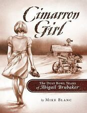 Cimarron Girl: Cimarron Girl : The Dust Bowl Years of Abigail Brubaker by...