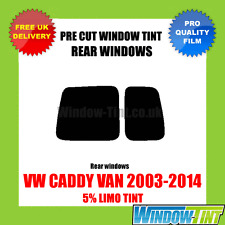 VW CADDY VAN 2003-2014 5% LIMO REAR PRE CUT WINDOW TINT