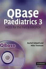 QBase Paediatrics 3: MCQs for the Part B MRCPCH: No. 3, Thomson, Mike, Sidwell,