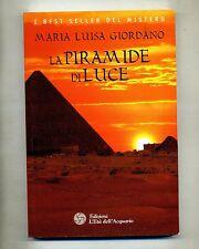 Maria Luisa Giordano# LA PIRAMIDE DI LUCE #Ediz. L'Età Dell'Acquario 2013#1A Ed.