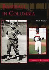 Baseball in Columbia (SC)�by Bryant, Mark