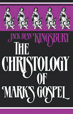 THE CHRISTOLOGY OF MARK'S GOSPEL BY JACK DEAN KINGSBURY - 1989 EDITION