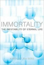 Immortality: The Inevitability of Eternal Life-ExLibrary