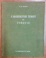 ARCHITECTURE TURQUE EN TURQUIE yetkin MAISONNEUVE ET LAROSE 1ED 1962 ILL