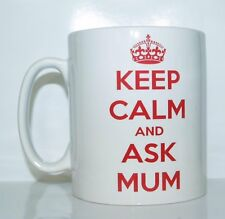 KEEP CALM AND ASK MUM Original Taza Impresa Ideal Cumpleaños/Navidad Regalo