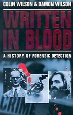 Written in Blood: A History of Forensic Detection by Wilson, Colin