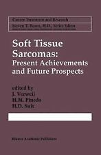 Cancer Treatment and Research: Soft Tissue Sarcomas : Present Achievements...