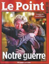 LE POINT N°2254 18 NOVEMBRE 2015  NOTRE GUERRE/ KAMIKAZES/ DAECH/ TERRORISME
