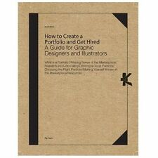 How to Create a Portfolio and Get Hired, Second Edition: A Guide for Graphic Des