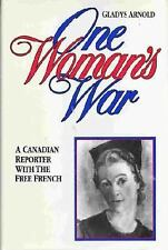 One Woman's War: A Canadian Reporter with the Free French