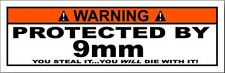WARNING PROTECTED BY 9mm STICKER
