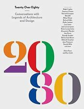 Twenty Over Eighty: Conversations on a Lifetime in Architecture and Design, Smit