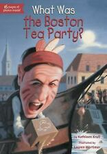 What Was... ?: What Was the Boston Tea Party? by Kathleen Krull (2013,...