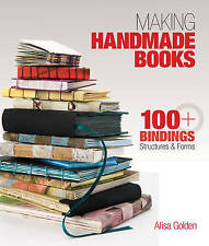Making Handmade Books 100+ Bindings Structures and Forms Alis Golden Brand New.