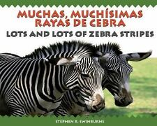 Lots and Lots of Zebra Stripes: Patterns in Nature (English and Spanish Edition)