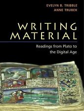 Writing Material : Readings from Plato to the Digital Age by Anne Trubek and...