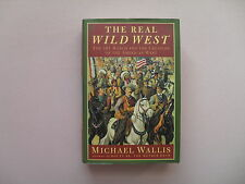 The Real Wild West by Michael Wallis - Signed 1st Printing
